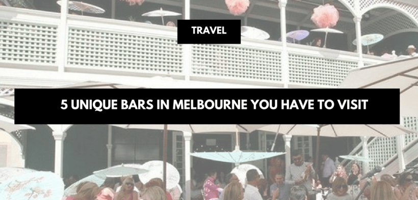 5 Unique bars in Melbourne you have to visit