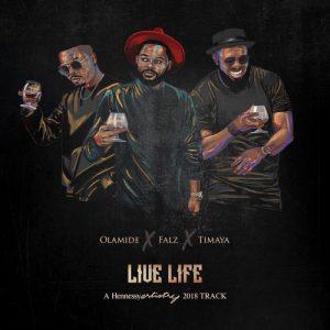 MUSIC: Olamide Ft Falz x Timaya – Live Life (Mp3)