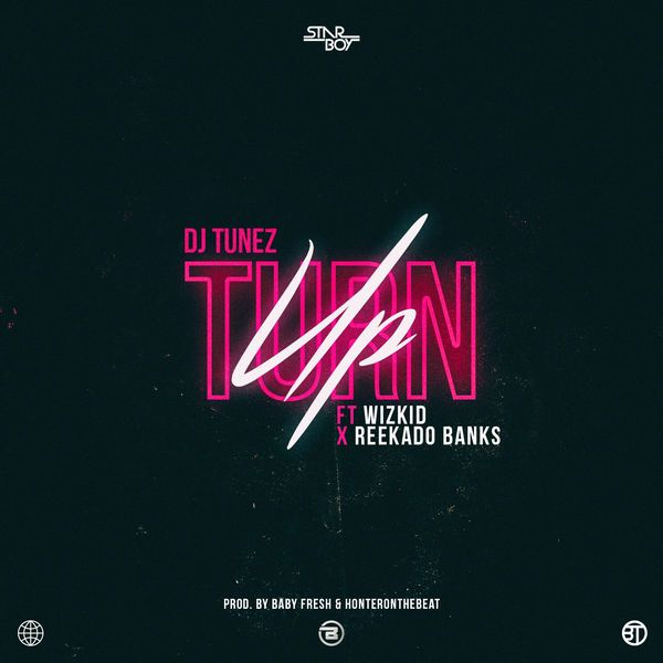 DOWNLOAD MP3: DJ Tunez ft. Wizkid & Reekado Banks – Turn Up