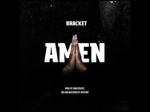 DOWNLOAD MUSIC: Bracket – Amen