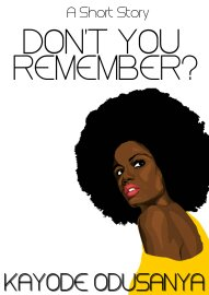 Must Read: Don't You Remember? (A Short Romance Suspense Story)
