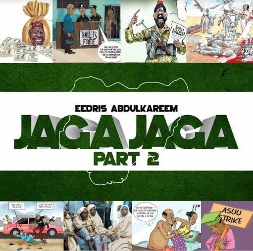 Music: Eedris Abdulkareem – Jaga Jaga (Remix)