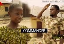 Comedy Video: Mark Angel Comedy – Commander