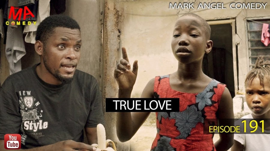 DOWNLOAD: Mark Angel Comedy – True Love [EPISODE 191]