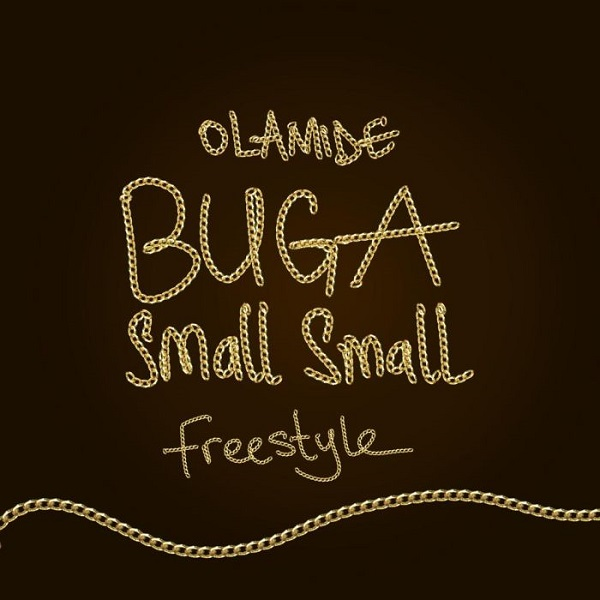 Music: Olamide – Buga Small Small (Freestyle)