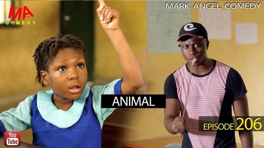DOWNLOAD: Mark Angel Comedy – ANIMAL [EPISODE 206]