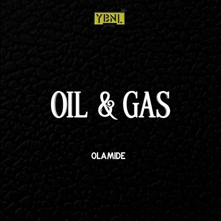 Music: Olamide – Oil & Gas (Prod. by Pheelz)