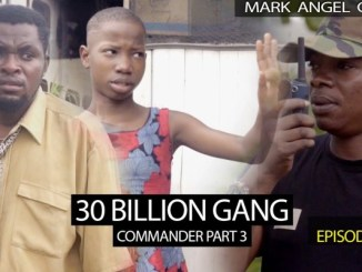 Comedy Video: Mark Angel Comedy – 30 Billion Gang