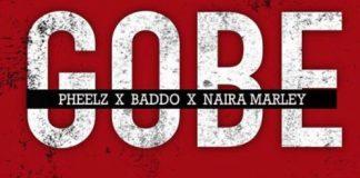 Music: Pheelz ft. Olamide x Naira Marley - Gobe