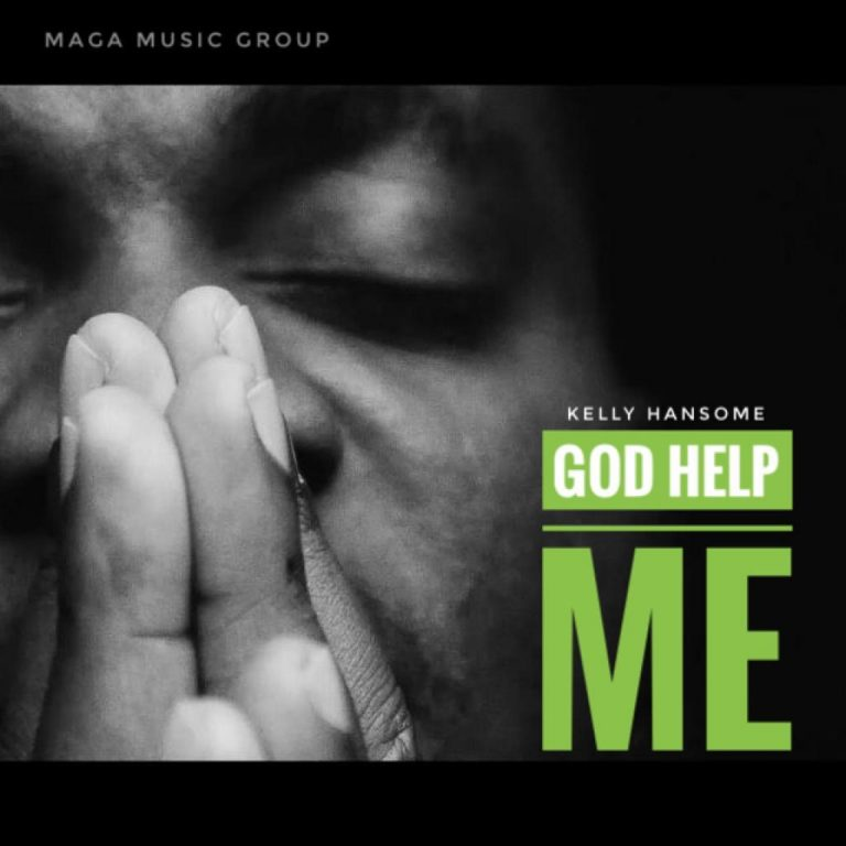 Music: Kelly Hansome – God Help Me (Prod. MZ)