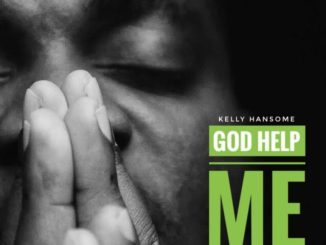 Music: Kelly Hansome - God Help Me (Prod. MZ)