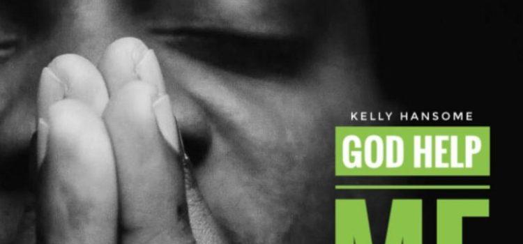 Music: Kelly Hansome - God Help Me (Prod. MZ)