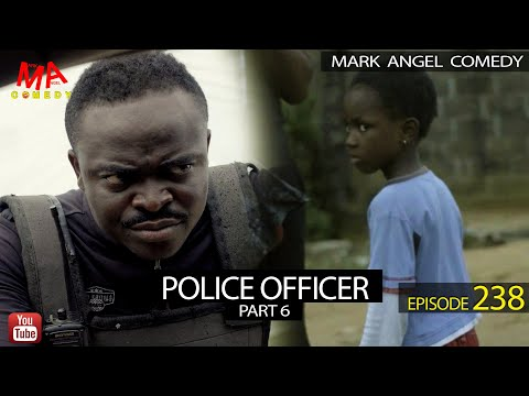 POLICE OFFICER (Part 6) - Mark Angel Comedy [Episode 236]