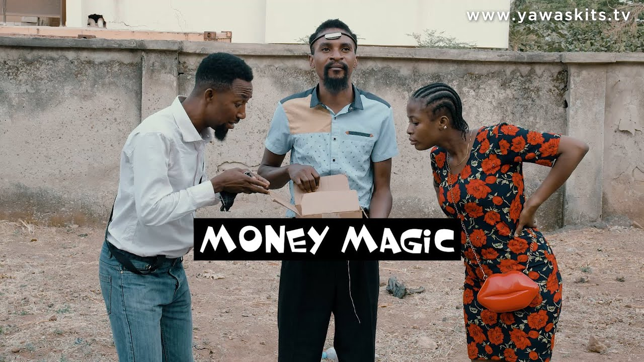 Comedy Video: Yawa Skits – MONEY MAGIC (Episode 33)