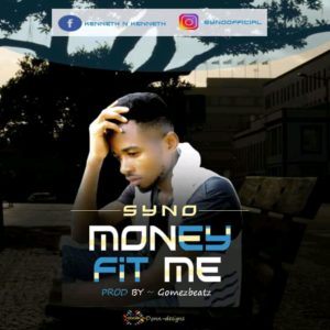 Syno – Money Fit Me (MP3 DOWNLOAD AUDIO)
