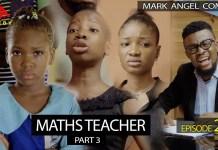 DOWNLOAD: MATHS TEACHER Part 3 (Mark Angel Comedy Episode 265)