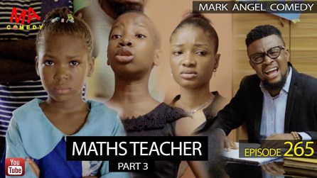 DOWNLOAD: MATHS TEACHER Part 3 (Mark Angel Comedy Episode 265)