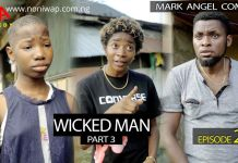 WICKED MAN Part 3 (Mark Angel Comedy Episode 266)