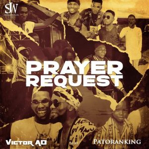 Victor AD - Prayer Request Ft. Patoranking (Mp3 Download)