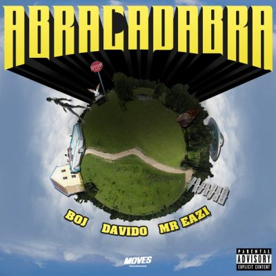 BOJ ft. Davido x Mr Eazi - Abracadabra