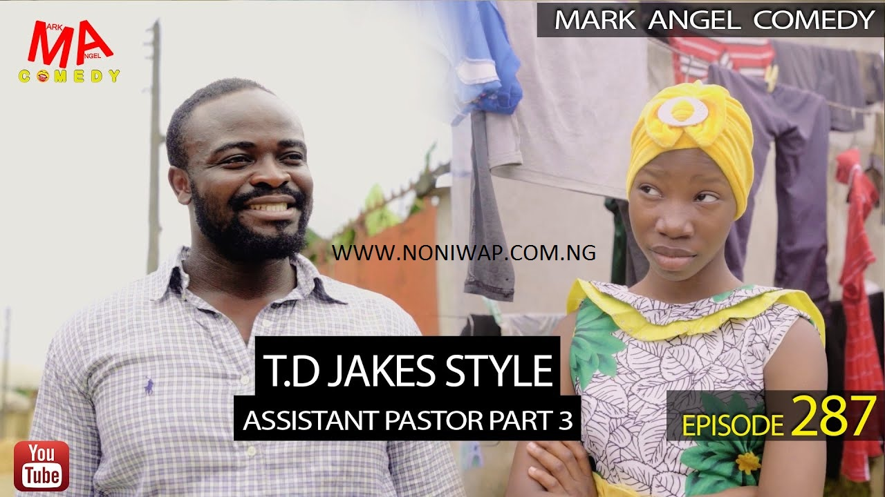 DOWNLOAD Mark Angel Comedy – T.D. JAKES STYLE (Episode 287)