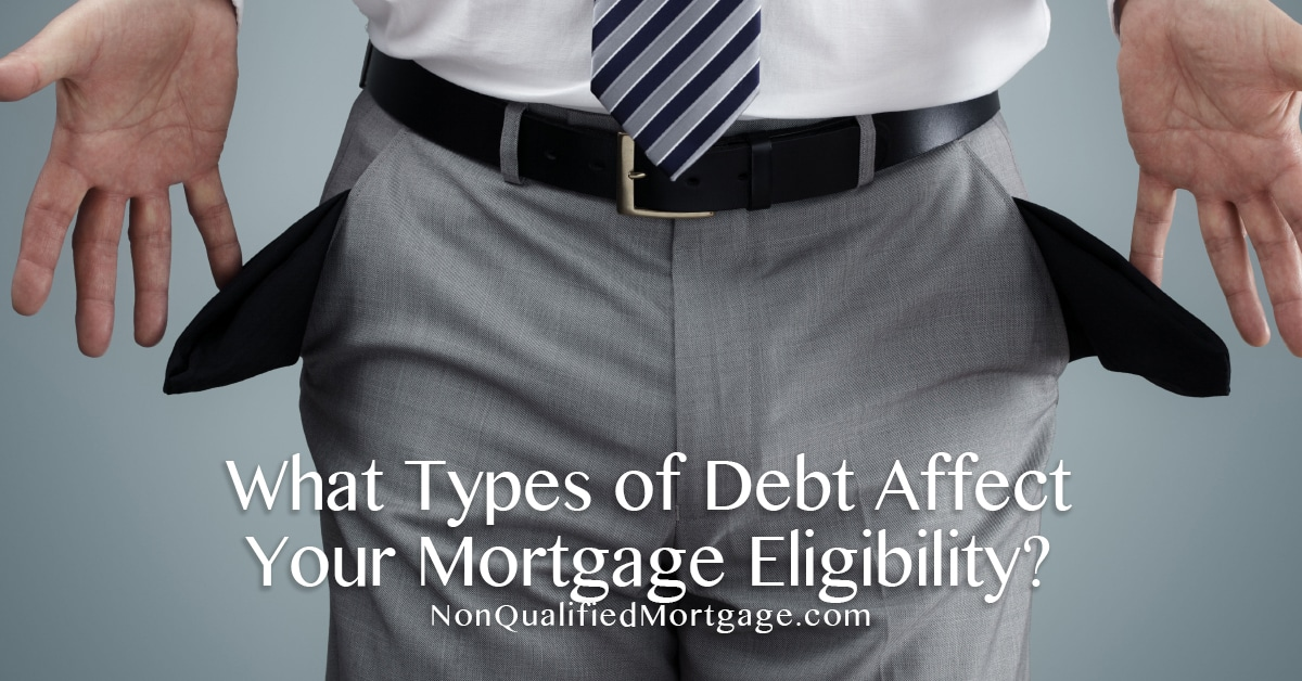What Types Of Debt Affect Your Mortgage Eligibility?  Non
