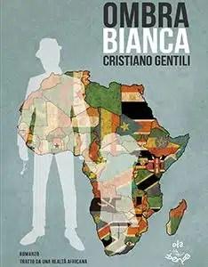 Copertina di Ombra Bianca di Cristiano Gentili