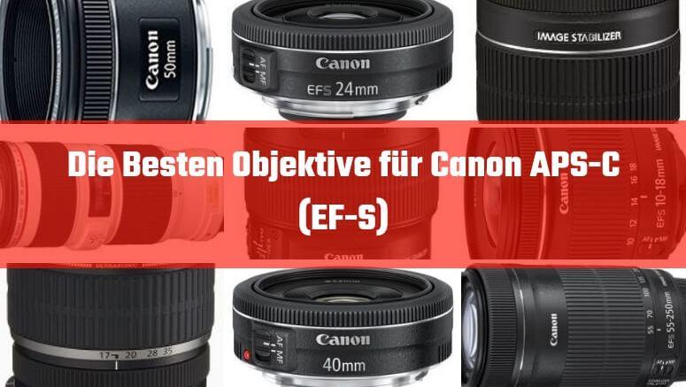 Die Besten Objektive für Canon APS-C (EF-S)
