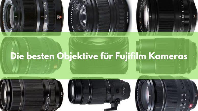 Die besten Objektive für Fujifilm Kameras
