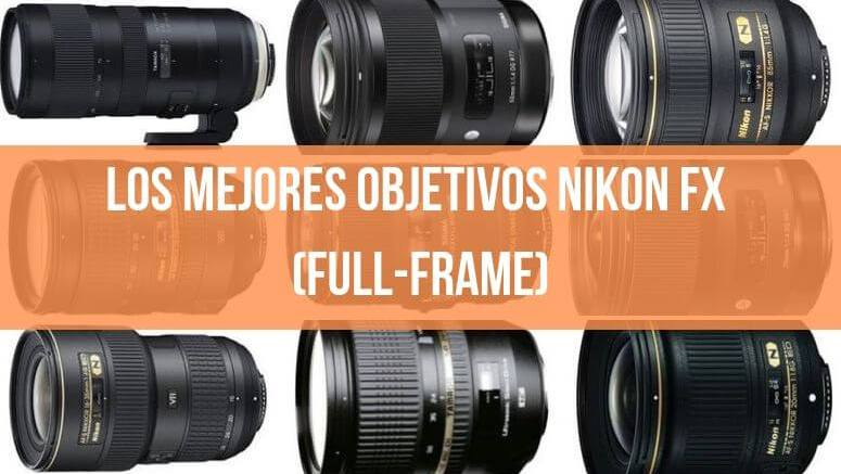 mejores objetivos Nikon FX (Full-Frame)