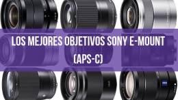 mejores objetivos Sony E-Mount aps-c