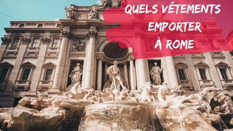 quels vetements pour rome