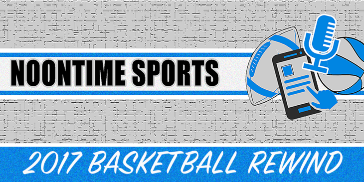 2017 BASKETBALL REWIND