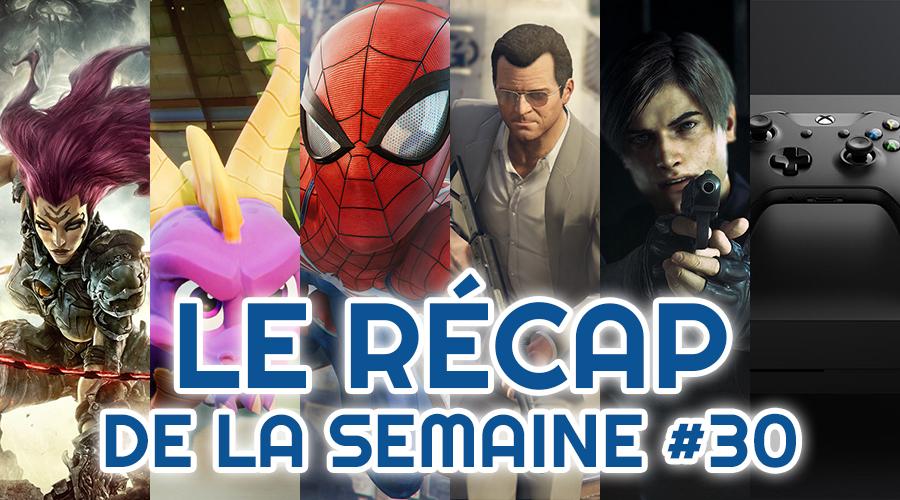 Le récap de la semaine #30 : Darksiders 3, Spyro, Spider-Man, Gta V, Résident Evil 2, Project Scarlet