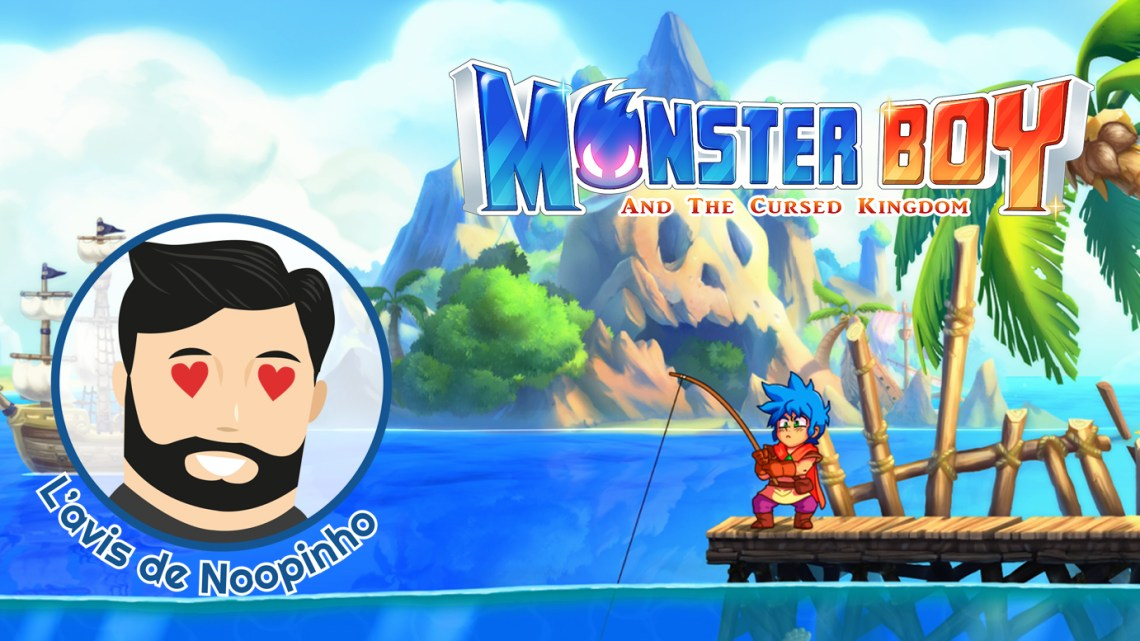 L'avis de Noopinho : Monster Boy and The Cursed Kingdom