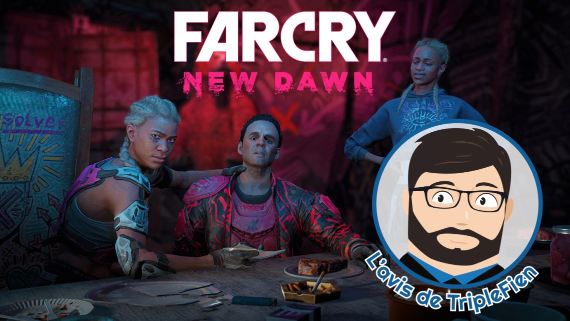 L'avis de TripleFien : Far Cry New Dawn