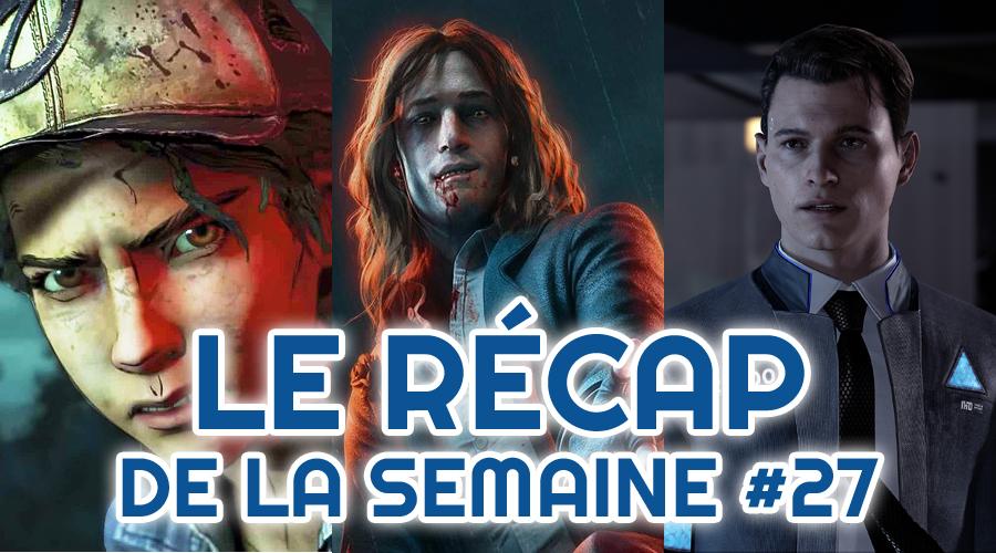 Le récap de la semaine #27 : The Walking Dead : The Telltale Definitive Series, Vampire Masquerade 2, Detroit Become Human