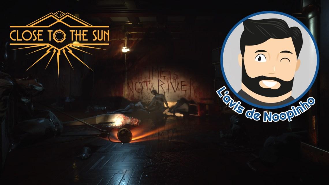 L'avis de Noopinho : Close To The Sun