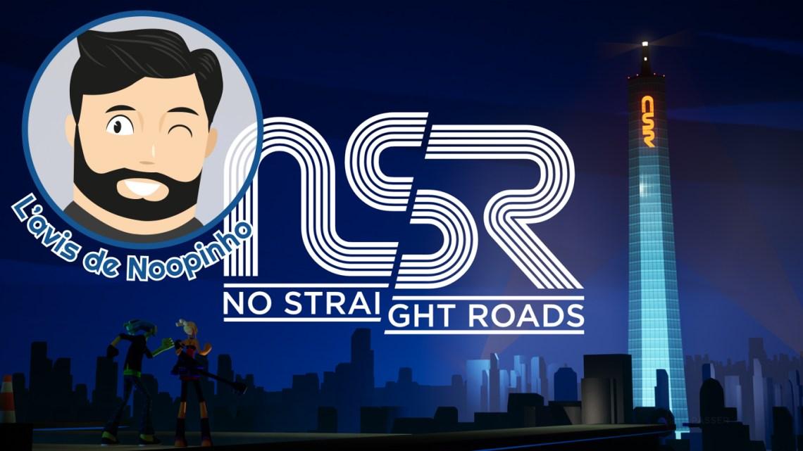 L'avis de Noopinho : Preview No Straight Roads