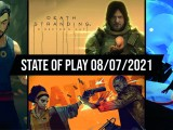 State of Play 08/07/2021 récap