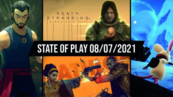State of Play du 08/07/2021 : le récap