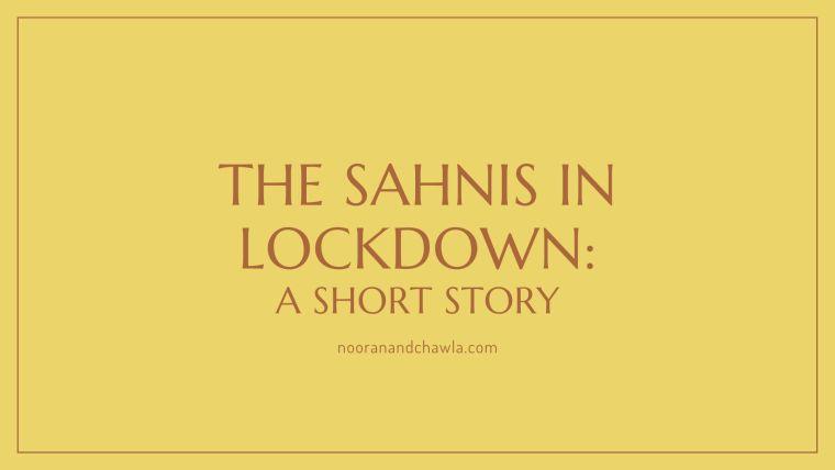 the sahnis in lockdown_ a short story