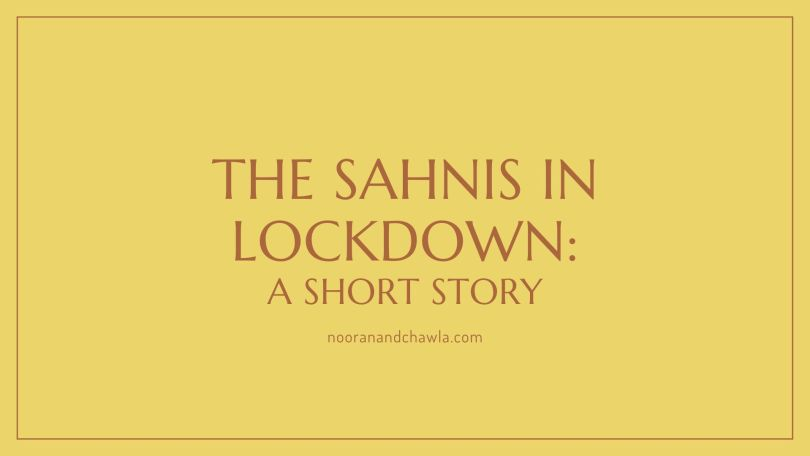 the sahnis in lockdown_ a short story