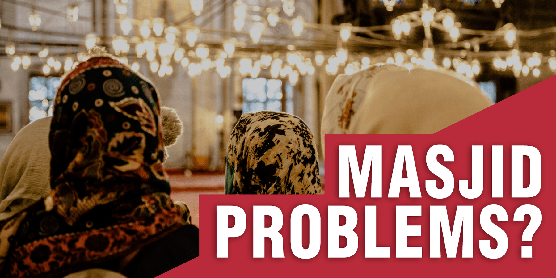 7 Problems of Masjids in the West