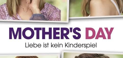 """Plakat von """"Mother's Day - Liebe ist kein Kinderspiel"""""""