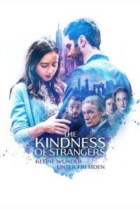 """Plakat von """"The Kindness of Strangers: Kleine Wunder unter Fremden"""""""