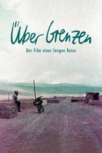 """Plakat von """"Über Grenzen: Der Film einer langen Reise"""""""
