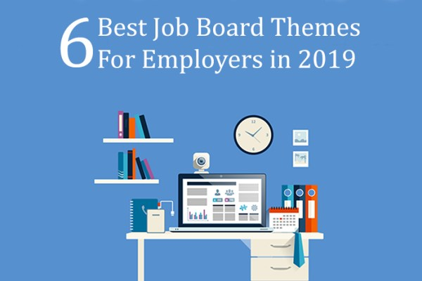 Six Best Job Board Themes For Employers in 2019