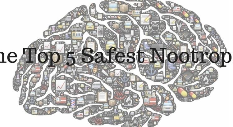 Top 5 Safest Nootropics Nootropics Zone
