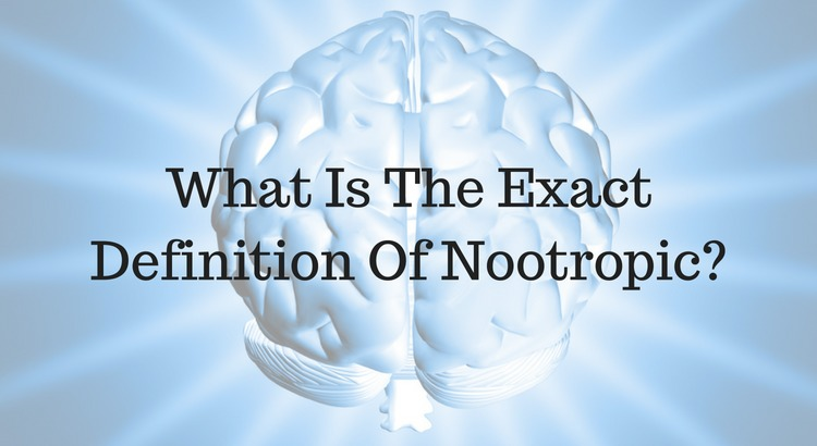 What Is The Exact Definition Of Nootropic Nootropics Zone